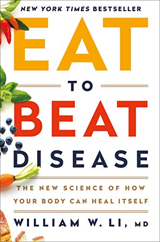Book cover Dr William Li's Eat to Beat Disease